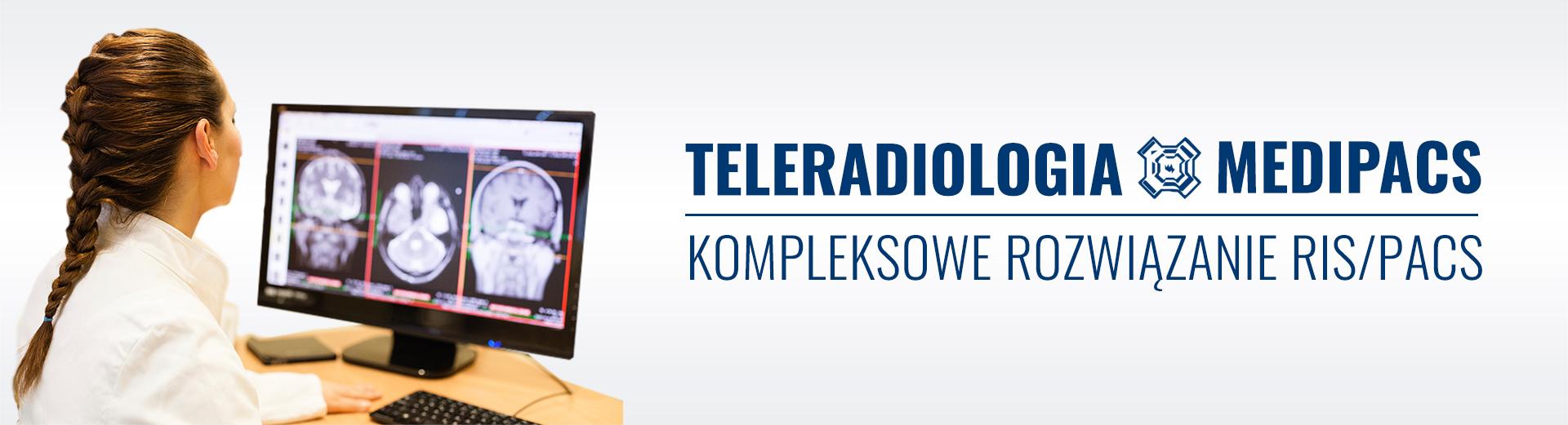 Teleradiologia MEDIPACS - Kompleksowe rozwiązania RIS/PACS